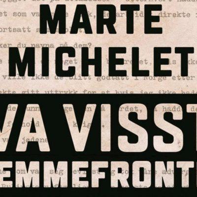 Marte Michelet «Hva visste hjemmefronten?» Aschehoug forlag.