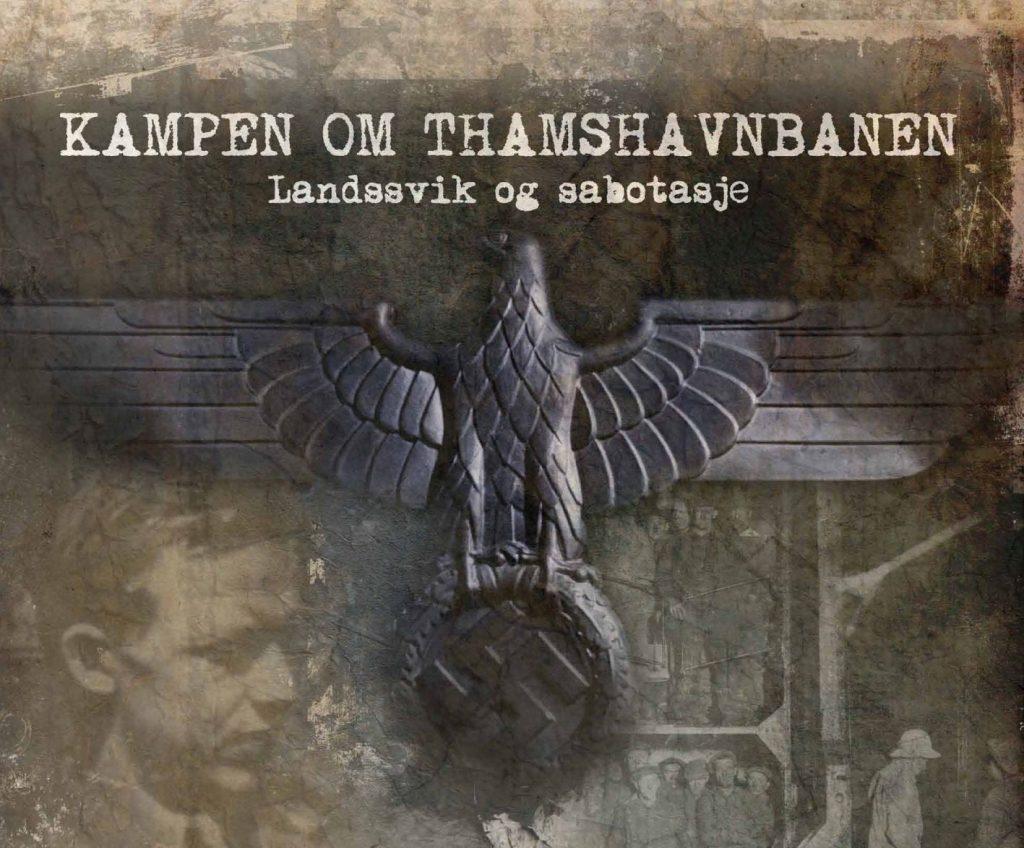 kampen om Thamshavnbanen